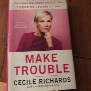 Make trouble hardback book by Cecile Richards